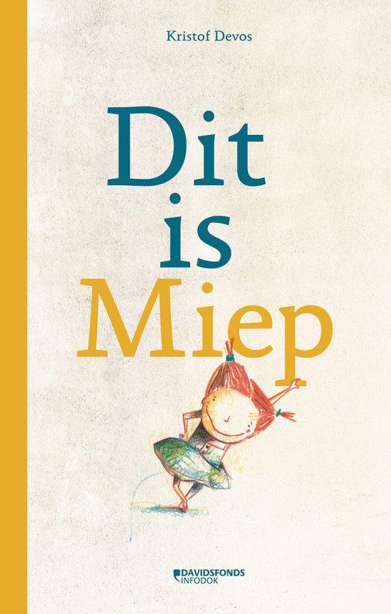 Boekcover van Dit is Miep van Kristof Devos